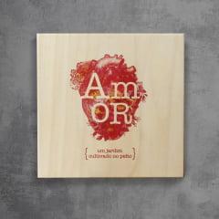 Quadro de Madeira Serigrafado - Amor